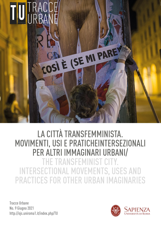 Visualizza N. 9 (2021): La città transfemminista. Movimenti, usi e pratiche intersezionali per altri immaginari urbani